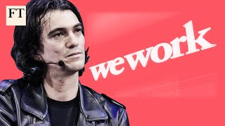 WeWork: profile of a company in crisis | FT