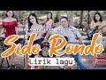 Dara Ayu ft Bajol Ndanu - Sido Rondo -  kentrung lirik