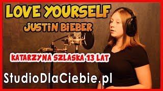 Love Yourself - Justin Bieber (cover by Katarzyna Szlaska) #1147