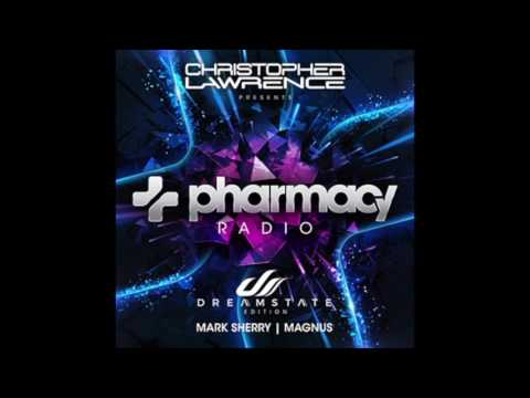 Christopher Lawrence w/ guests Mark Sherry & Magnus - Dreamstate Edition - Pharmacy Radio #004