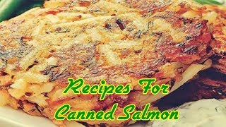 Recipes For Canned Salmon Quick Dinners