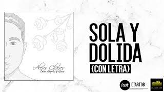 Alexis Chaires - Sola y dolida (Lyric Video)