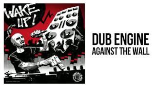 Dub Engine - Against The Wall Resimi