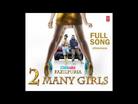 2 Many Girls Remix - Fazilpuria Badshah...