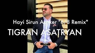 "Hayi Sirun Achker ""6/8 Remix"" - Tigran Asatryan"