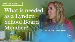 Make It Public Episode 12 | Tonya Hickman | Lynden School District Board Member Candidate