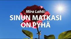 Mira Lahti: Sinun matkasi on pyhä