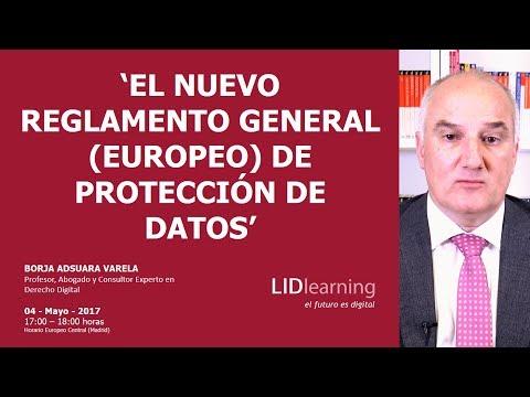"""Webinar """"El nuevo Reglamento General de Protección de Datos"""" - Borja Adsuara - LIDlearning"""