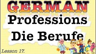 German. Lesson 17. Professions/die Berufe