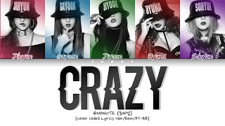 4MINUTE (포미닛) - Crazy (미쳐) [Color Coded Lyrics Han/Rom/PT-BR…