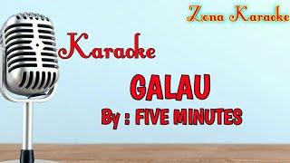 KARAOKE GALAU (FIVE MINUTES)