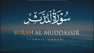 Surah Al-Muddassir سورة المدثر - Salah Musalli Menenangkan Hati