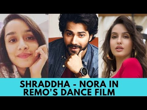 Shraddha Kapoor -Nora Fatehi join the cast of Varun Dhawan's dance film Mp3