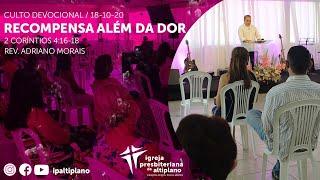 Recompensa Além da Dor - Culto Devocional - IP Altiplano - 18/10