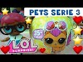 LOL SURPRISE #21 PETS SERIE 3 Storia e Unboxing ITALIANO by Lara e Babou