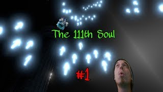 Breaking Games and Misplacing Names! - The 111th Soul (Part 1 of 2)