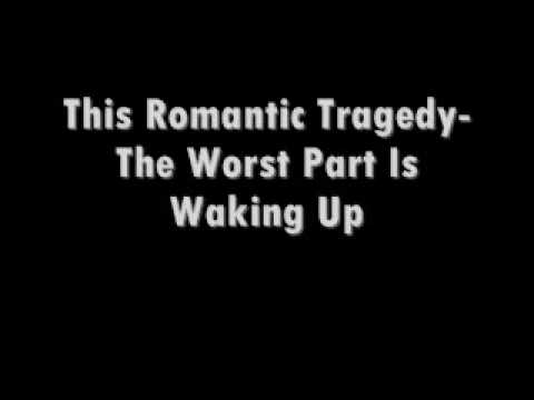 this romantic tragedy- the worst part is waking up lyrics