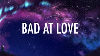 Halsey – Bad At Love (Lyrics) 🎵