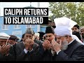 Watch: Caliph Returns to Islamabad After 4-week Groundbreaking European Tour