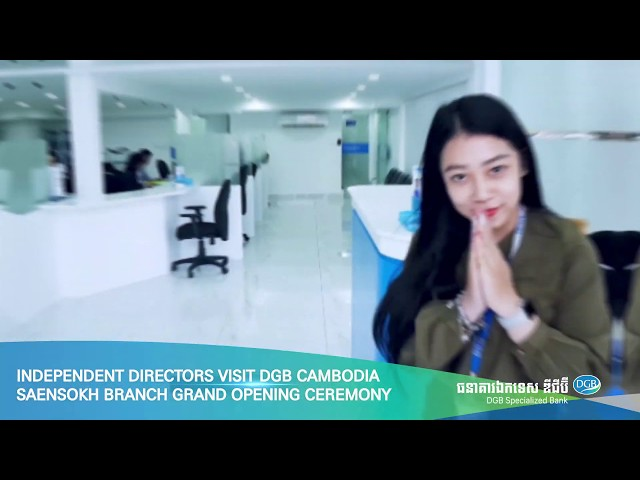 Independent  Directors visit DGB Cambodia and SaenSokh Branch grand opening ceremony