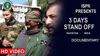 3 Days Standoff |Reality of Indian Air Strike | Abhinandan Vartaman | 26 Feb 2020 | ISPR Documentary