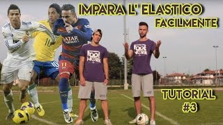 IMPARA L' ELASTICO IN POCHI MINUTI || Tutorial Calcio Freestyle #3 FOOTWORK Italia