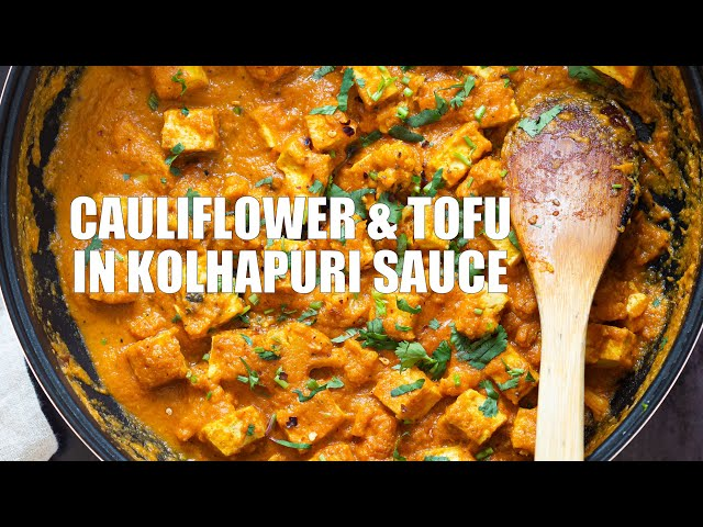 TOFU AND CAULIFLOWER IN KOLHAPURI SAUCE | Vegan Richa Recipes