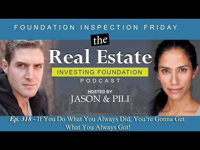 Ep. 318: If You Do What You Always Did, You're Gonna Get What You Always Got!
