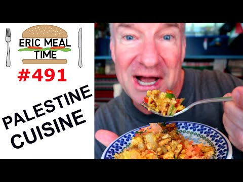 Palestine Cuisine - Eric Meal Time #491