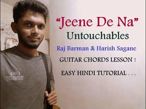Jeene De Na - Raj Barman | Guitar Chords Lesson Tutorial | Untouchables | Harish Sagane | Cover