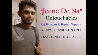 Hello friends,in this video,i have explained the guitar chords for song jeene de na from untouchables sung by raj barman and composed harish sagane. i...