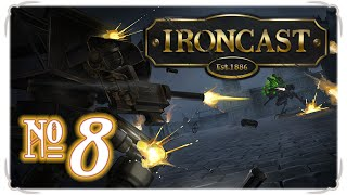 Ironcast - Episode 8 (For Queen and Country)