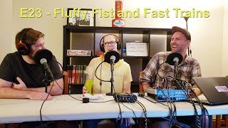 E23 - Fluffy Fist and Fast Trains (Unstoppable AC/DC, Jack Frost, Fight Club)