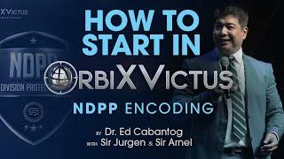 NDPP Encoding \x5bHow to start in OrbiX Victus\x5d by Dr. Ed Cabantog, Jurgen Gonzales \\u0026 Arnel (AIM\/EC)