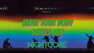 Sia Move Your Body Single Mix NIGHTCORE