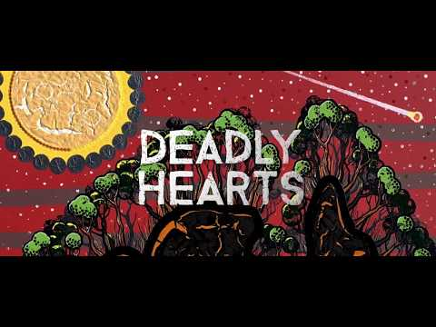 Deadly Hearts - Album out Now