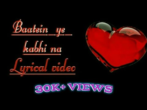 Baatein Ye Kabhi Na Lyrical Video  ( By Lyric Storm) From Khamoshiyaan