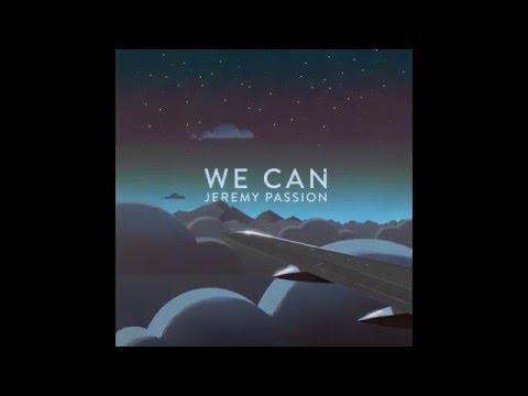 WE CAN by Jeremy Passion (Original) #JeremyPassionLP2016