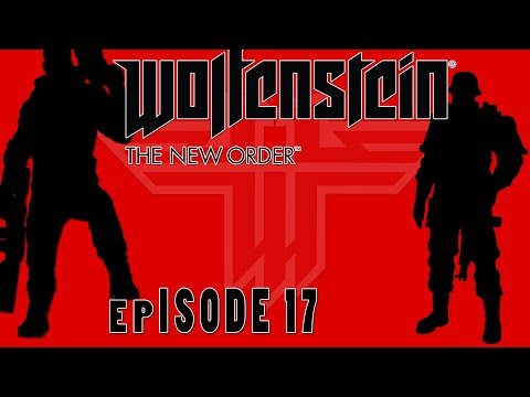 McReaps Plays - Wolfenstein: New Order :: The greater train robbery |Ep 17|