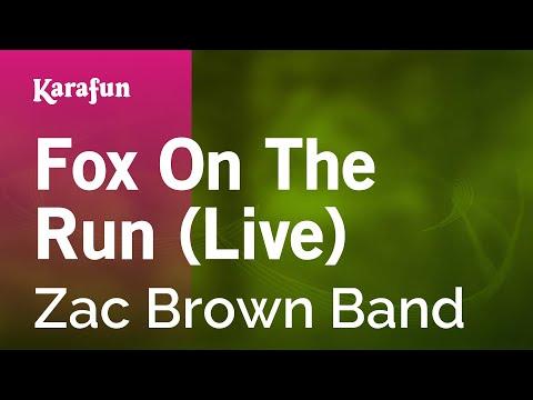 Karaoke Fox On The Run (Live) - Zac Brown Band *