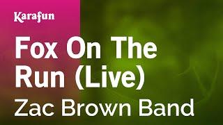 Karaoke Fox On The Run (Live) - Zac Brown Band * Mp3