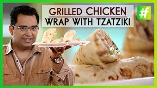 Grilled Chicken Wrap With Tzatziki | Easy Picnic Recipes | By Chef Ajay Chopra