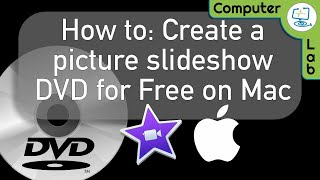 How To: Create A Picture Slideshow Dvd From Photos On Mac