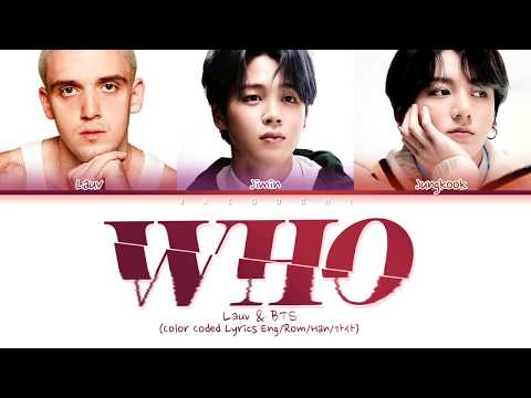 Lauv, BTS - Who (Color Coded Lyrics)