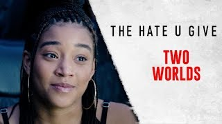 THE HATE U GIVE | Two Worlds | feat. Angie Thomas