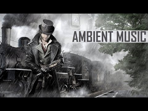 Assassin's Creed Syndicate Soundtrack - The Best of Ambient Music