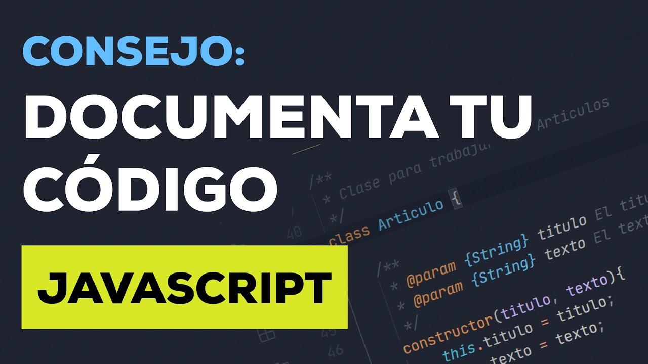 Consejo: Aprende a Documentar tu Código Javascript | JSDoc