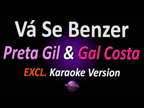 VÁ SE BENZER (Karaoke Version) - Preta Gil & Gal Costa
