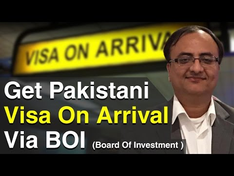 Get Pakistani Visa On Arrival Via BOI Board Of Investment