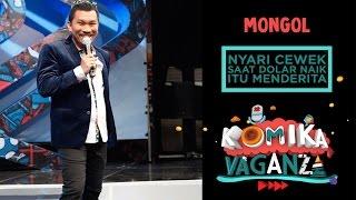 """Mongol """"Nyari Cewek Saat Dolar Naik Itu Menderita"""" - Komika Vaganza (3/12)"""